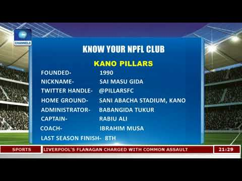 Know Your NPFL Club: Kano Pillars In Focus |Sports Tonight|