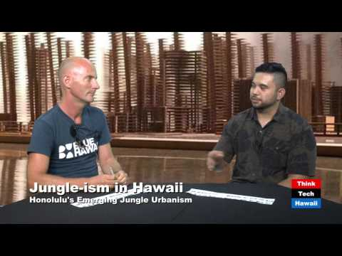 Jungle ism in Hawaii - Honolulu's Emerging Jungle Urbanism