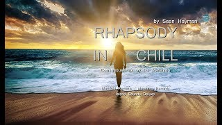 DJ Maretimo - Sean Hayman - Rhapsody In Chill - (Full Album) HD, 3 Hours, continuous mix