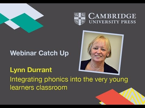 Integrating phonics into the very young learners' classroom - Lynn Durrant