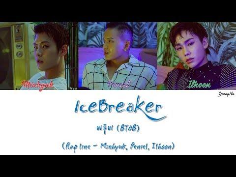 [Han/Rom/Eng]IceBreaker - 비투비 (BTOB) (Rap Line - Minhyuk, Peniel, Ilhoon) Color Coded Lyrics Video