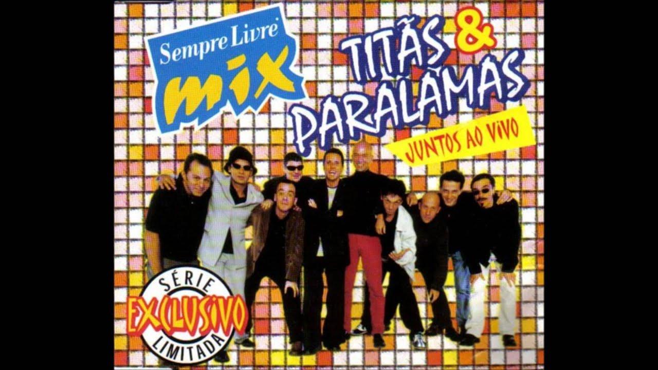 PARALAMAS BAIXAR E JUNTOS TITAS CD