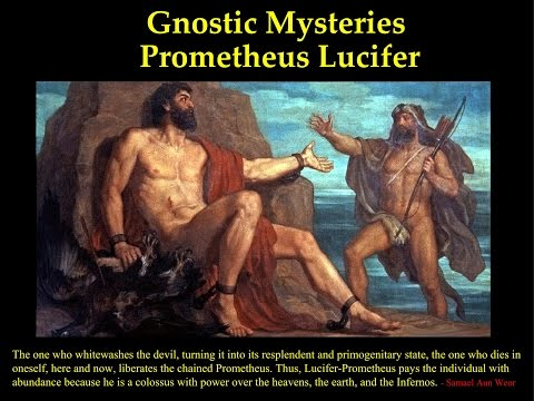 Gnostic Mysteries 04 Prometheus Lucifer
