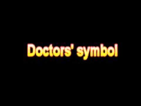What Is The Definition Of Doctors Symbol Medical Dictionary Free