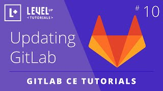 GitLab CE Tutorial #10 - How To Update GitLab CE