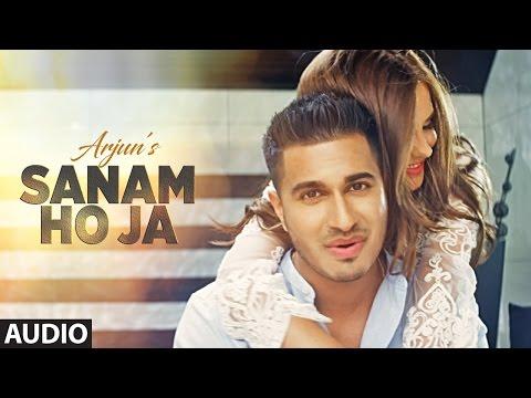 SANAM HO JA  Full Audio Song | Arjun | Latest Hindi Song 2016 | T-Series