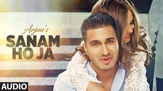 Sanam Ho Ja Full Audio Song  Arjun Latest