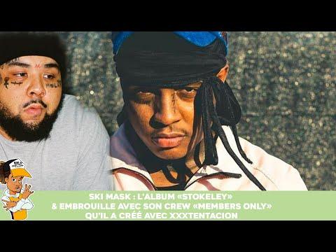 Ski Mask : L'album «Stokeley» & Embrouille avec son crew «Members Only» crée avec XXXTENTACION