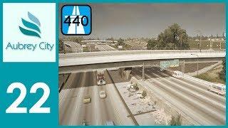 [Ep.22] Cities Skylines - Aubrey City : Major Highway Project!
