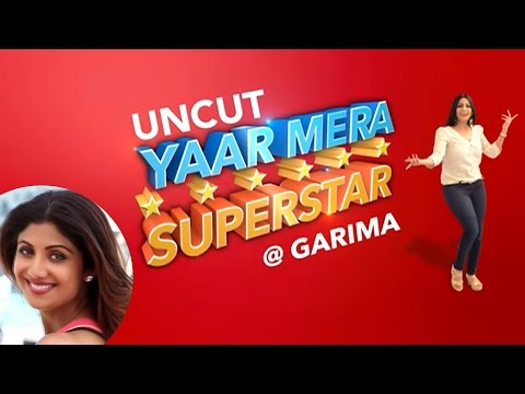 Shilpa Shetty on Yaar Mera Superstar with Garima Kumar | EXCLUSIVE