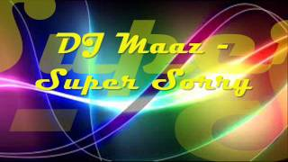 DJ Maaz - Super Sorry