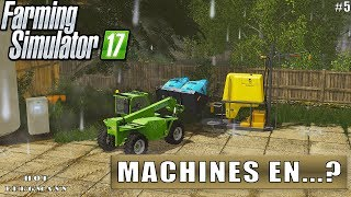 """MACHINES EN...?"" FarmingSimulator 17 Hof Bergmann #5"