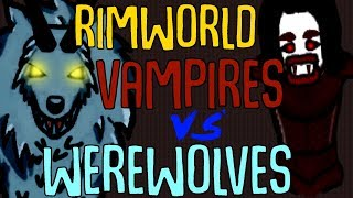 Vampires vs Werewolves (and Jedis) Rimworld Fights!