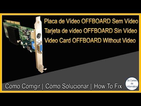 Como Fazer Uma Placa de Vídeo OFFBOARD dar Vídeo