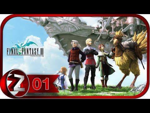 Final Fantasy III Прохождение на русском #1 - Предназначение [FullHD|PC]