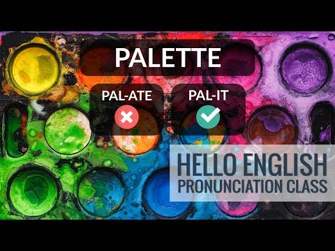 How To Say Palette, Pastel Etc? Hello English Pronunciation Class 43
