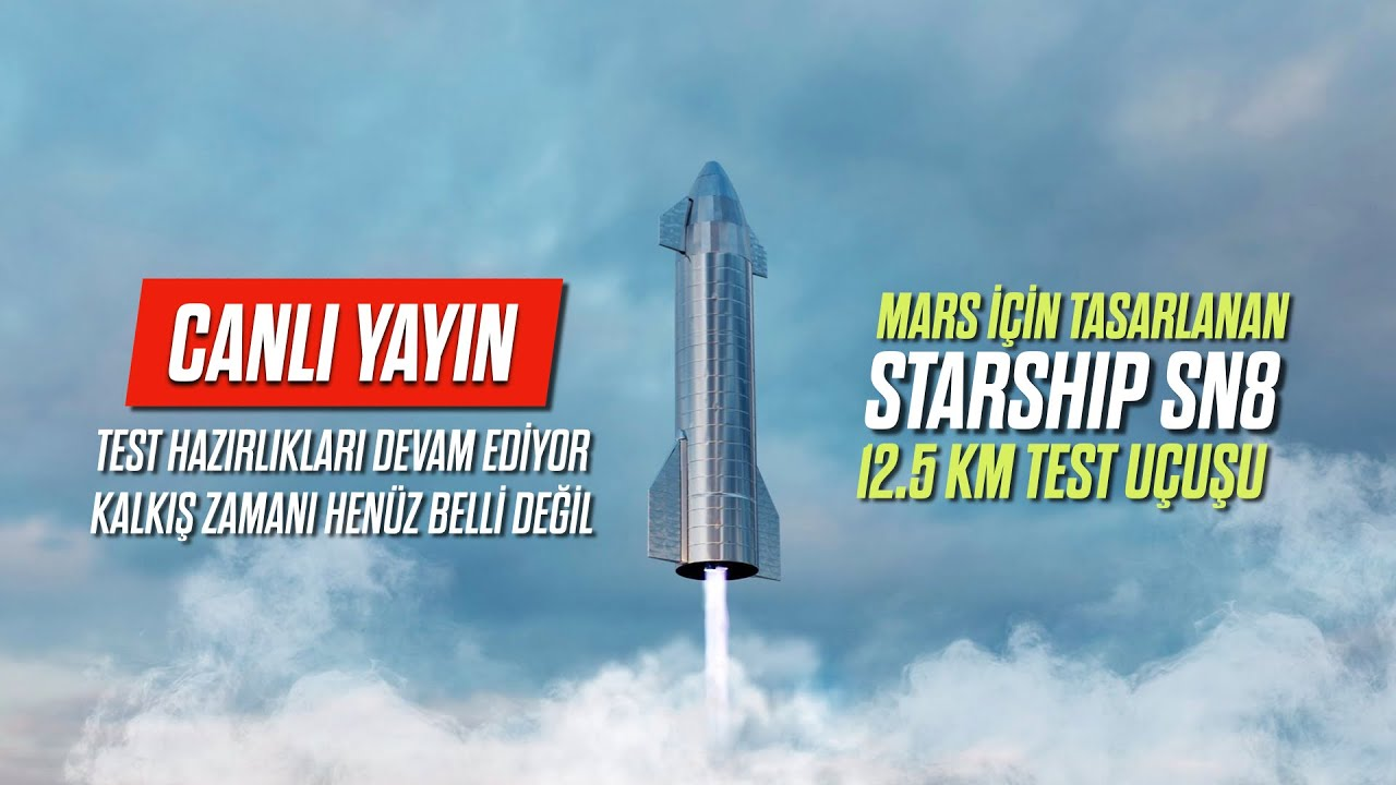 Mars için tasarlanan STARSHIP SN8  12.5 Km Test Uçuşu | CANLI YAYIN