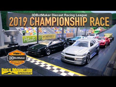 2019 Championship Race | 3DBotMaker Diecast Racing League