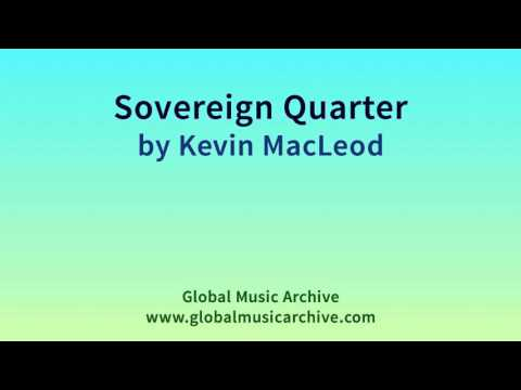 Sovereign Quarter by Kevin MacLeod 1 HOUR