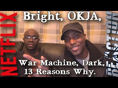Bright/OKJA/War Machine/13 Reasons Why/Dark - Netflix REACTIONS!