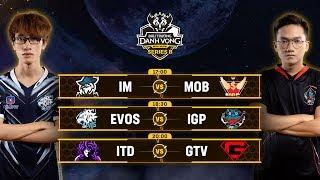 MOB vs IM | EVOS vs IGP | ITD vs GTV [Vòng 2] [Ngày 12.05] - Đấu Trường Danh Vọng Series B Mùa 1