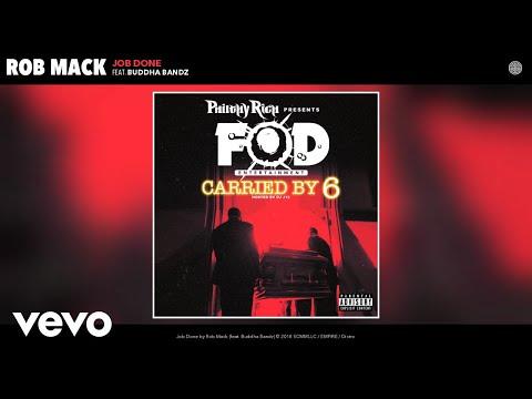 Rob Mack - Job Done (Audio) ft. Buddha Bandz