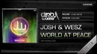 Josh & Wesz - World At Peace (Official HQ Preview)