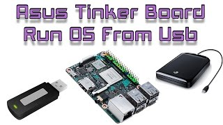 Asus Tinker Board Run Tinker OS From USB Or External Hard Drive