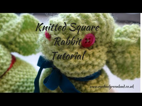 Knitting Easter Bunnies : How to make a rabbit or easter bunny from knitted square youtube