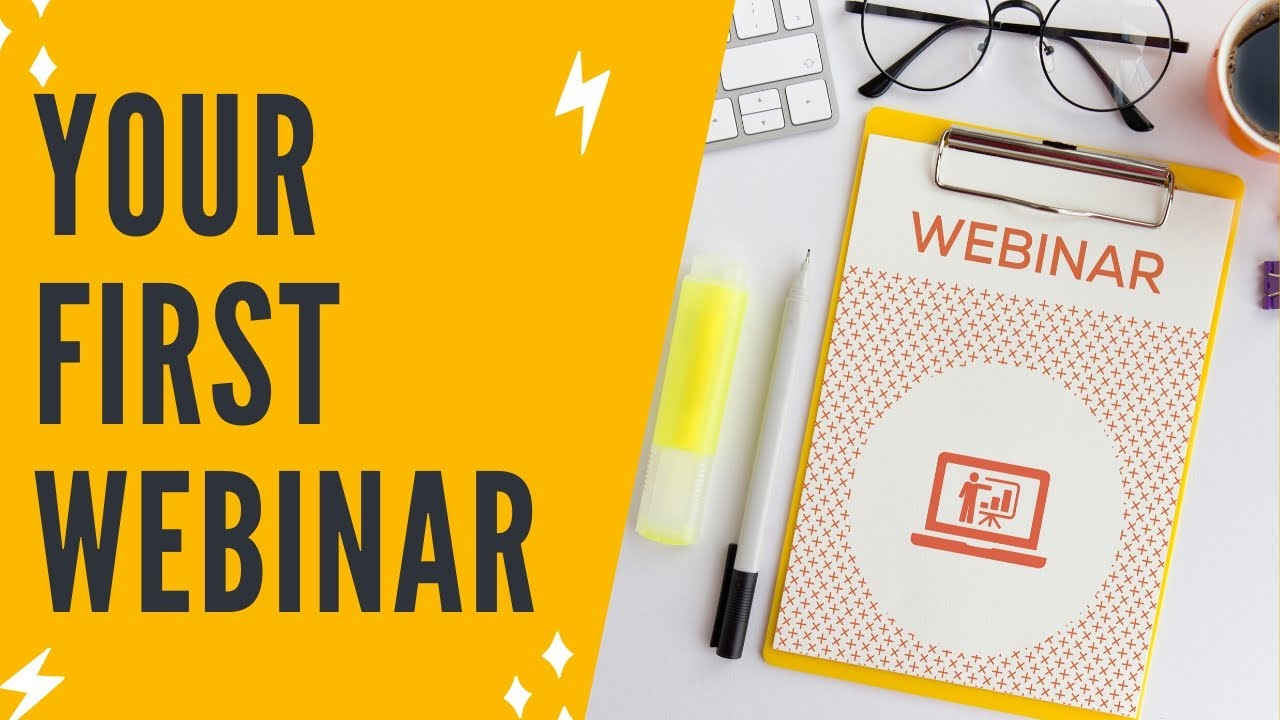HOW TO HOST YOUR FIRST WEBINAR STEP-BY-STEP