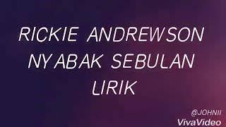 Rickie Andrewson Nyabak Sebulan Lirik