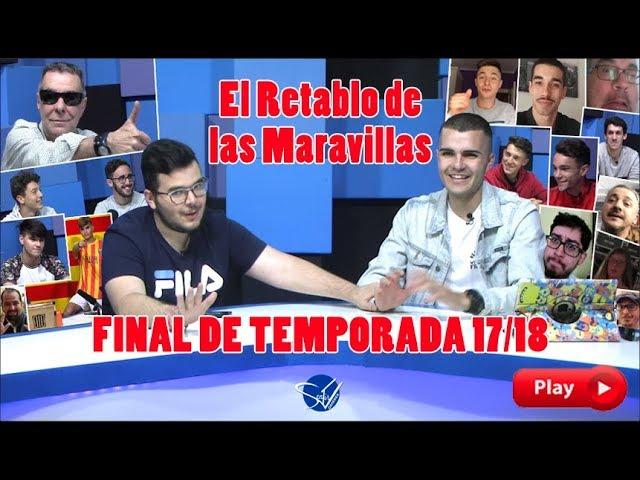 EL RETABLO - Final de Temporada 17/18