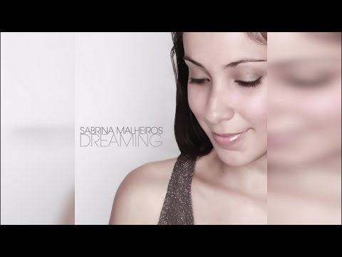 Sabrina Malheiros - Dreaming (Full Album Stream)