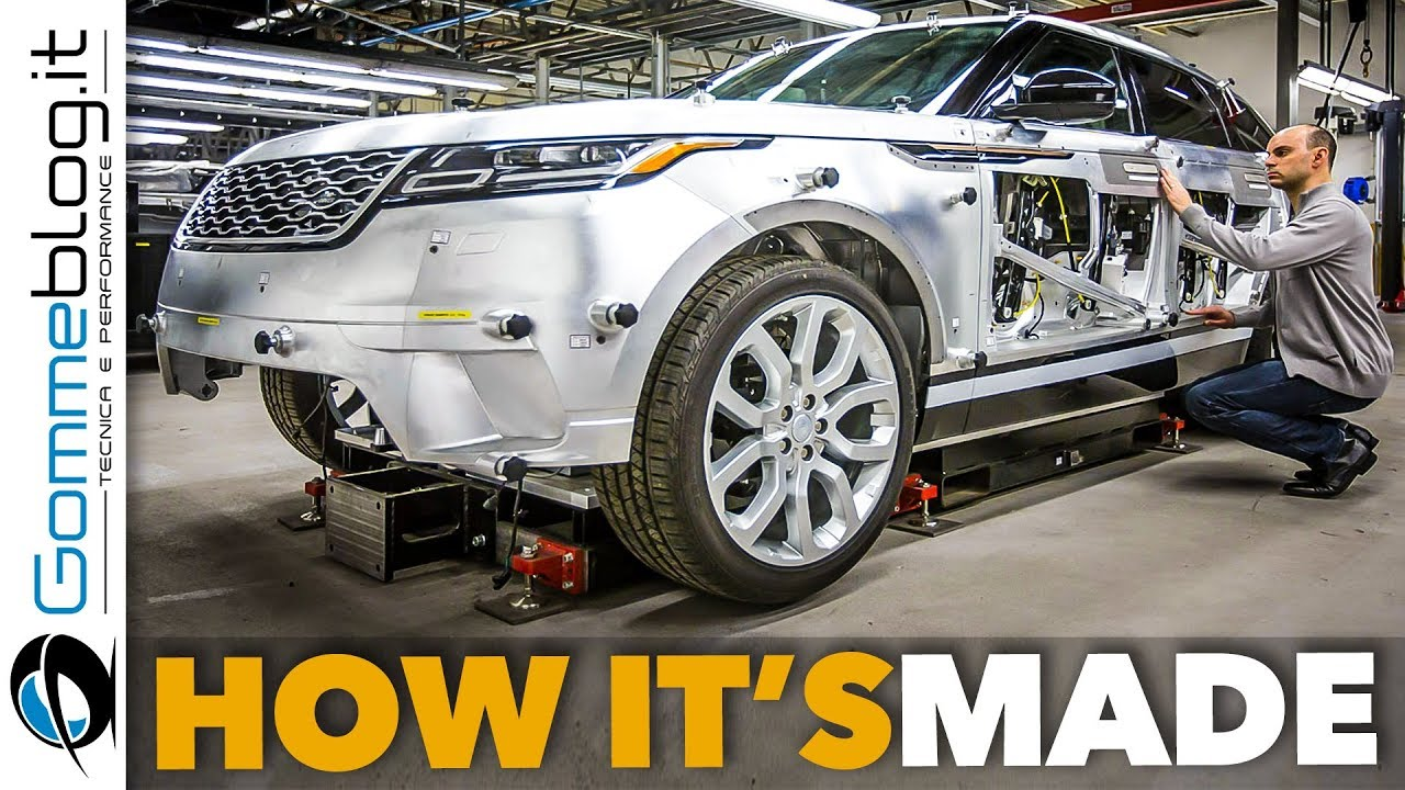 Range Rover Velar Car Factory Production How It S Made And To Build A Luxury Suv Manufacturing