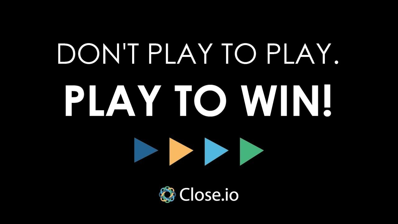 sales motivation quote don t play to play play to win youtube