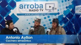 """""""LA RICA COMIDA AMAZÓNICA"""" Entrevista a Antonio Ayllón, Chef del restaurante """"La casa del Paiche"""""""