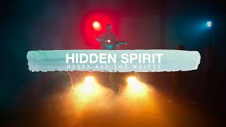 Henry And The Waiter - Hidden Spirit (Official Video)