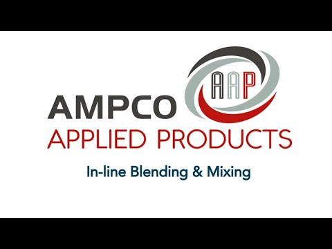 Know Your Options: Ampco In-Line Blending and Mixing Pumps