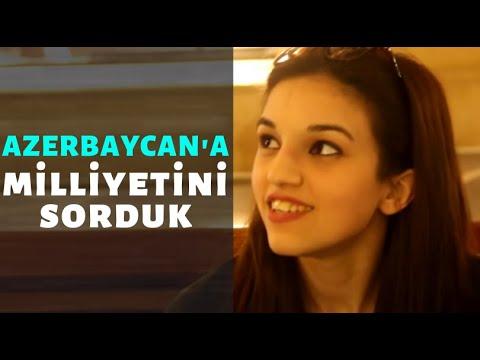 KENDİNİZİ TÜRK OLARAK GÖRÜYOR MUSUNUZ? AZERBAYCAN'A SORDUK