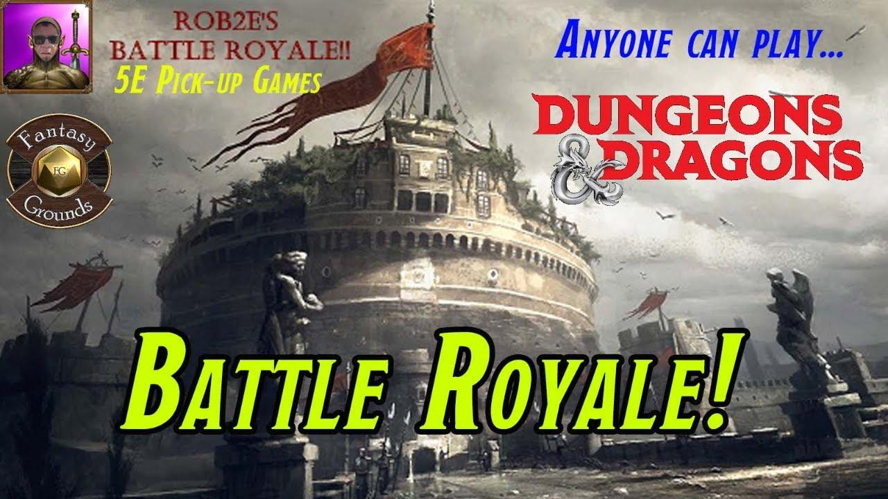 D&D 5E Pick-up Games - BATTLE ROYALE!