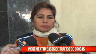 INCREMENTAN CASOS POR TRÁFICO DE DROGAS