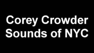 Watch Corey Crowder Sounds Of Nyc video