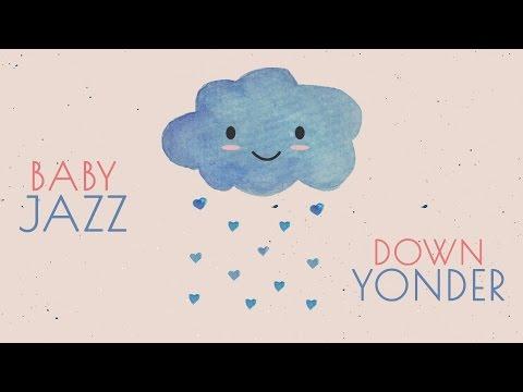 Baby Jazz - Deep Sleep Music - Down Yonder