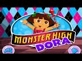 Monster High Dora Dressup - Dora The Explorer Game Episode For Children | Baby Girl Games