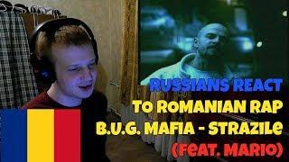 RUSSIANS REACT TO ROMANIAN RAP B.U.G. Mafia - Strazile (feat. Mario) REACTION TO ROMANIA ...