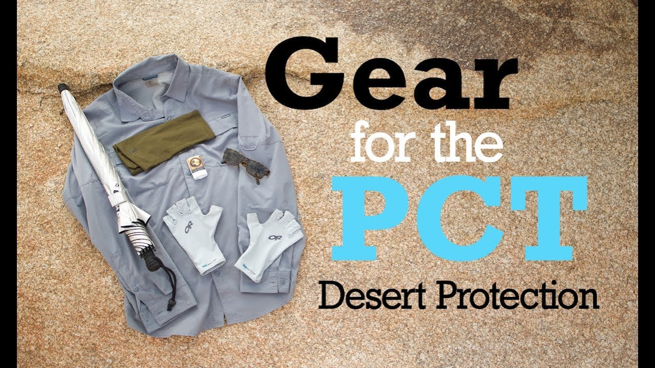 Gear for the PCT 2018 - Desert Protection