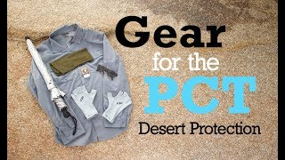 Gear for the PCT 2018 - Desert Protection thumbnail