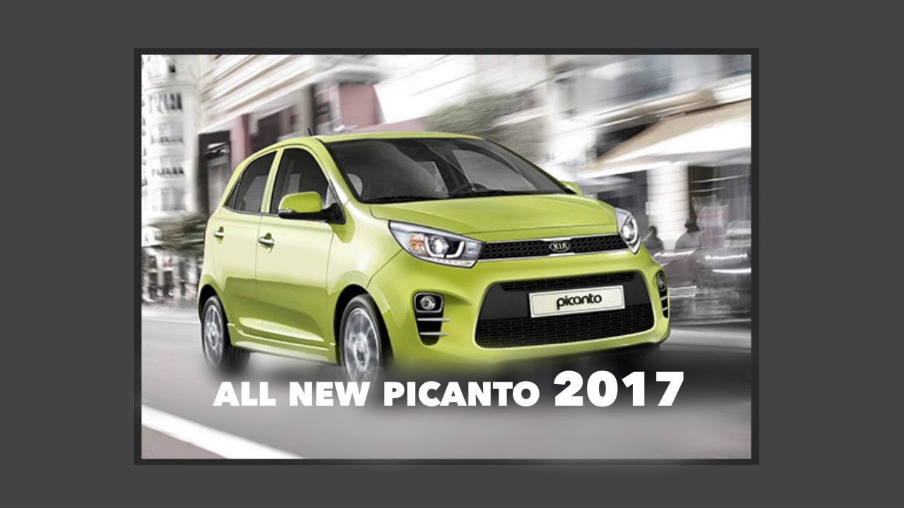 all new kia picanto 2017 youtube. Black Bedroom Furniture Sets. Home Design Ideas