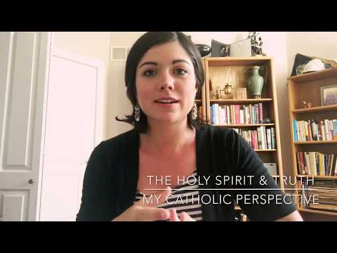The Holy Spirit & Truth - My Catholic Perspective