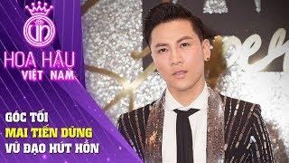 Hoa hậu Việt Nam | Mai Tiến Dũng - Góc Tối